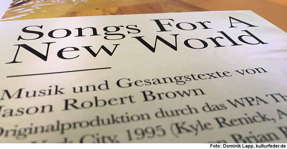 """Songs for a New World"" (Foto: Dominik Lapp)"